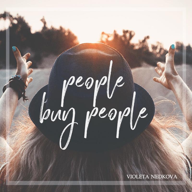People buy people by Violeta Nedkova